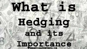 What is Hedging and its Importance
