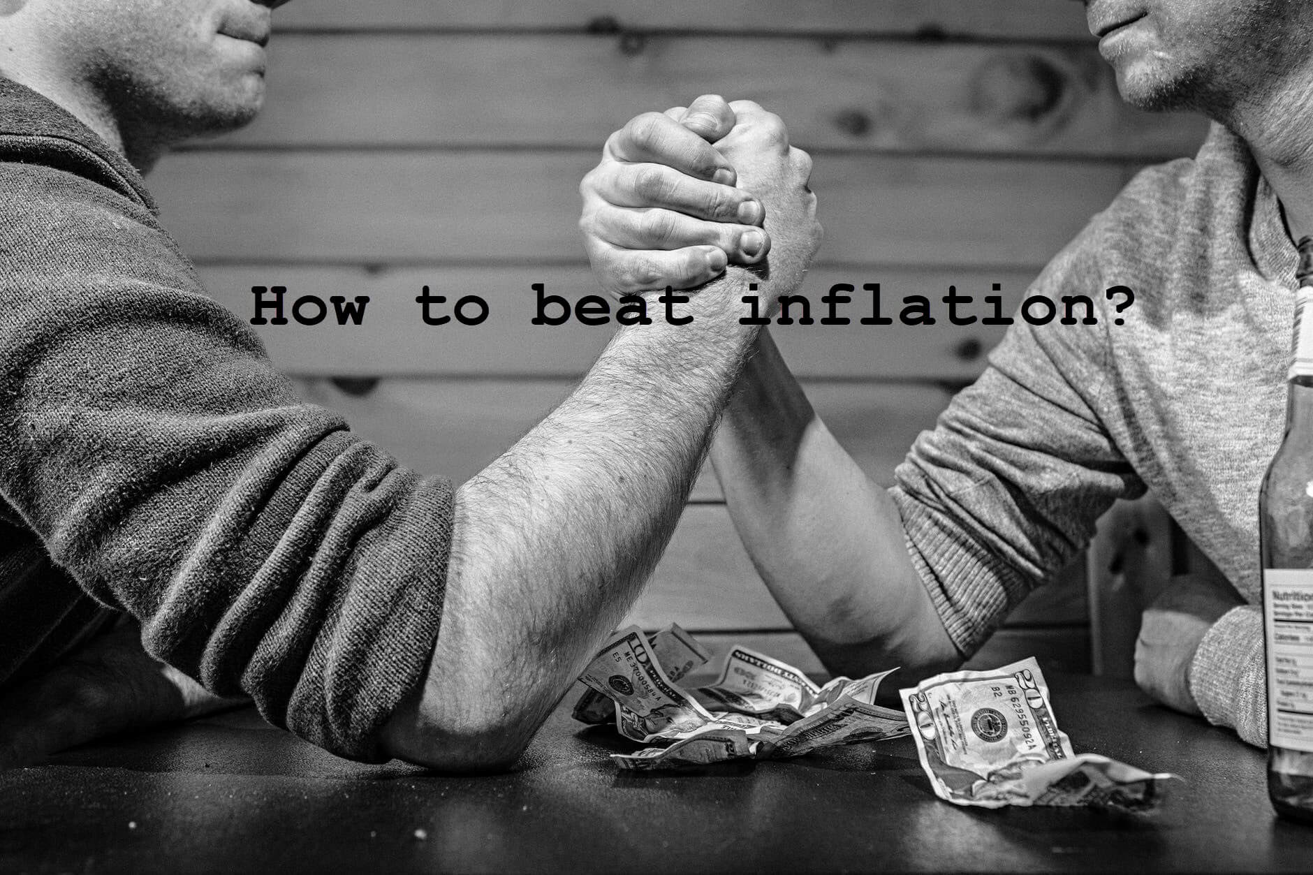 How to beat inflation?