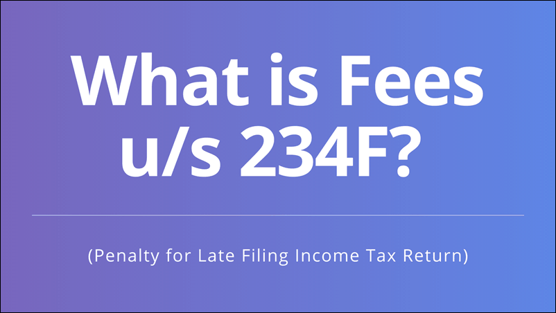 what is fee u/s 234f in income tax