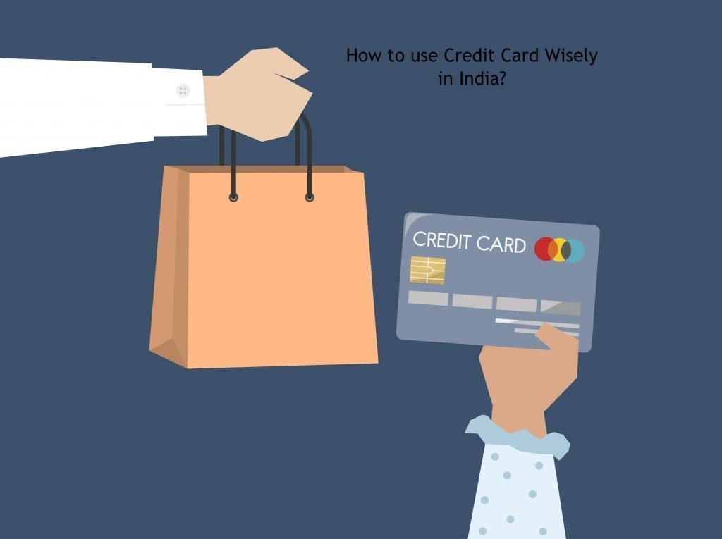 How to use Credit Card Wisely in India