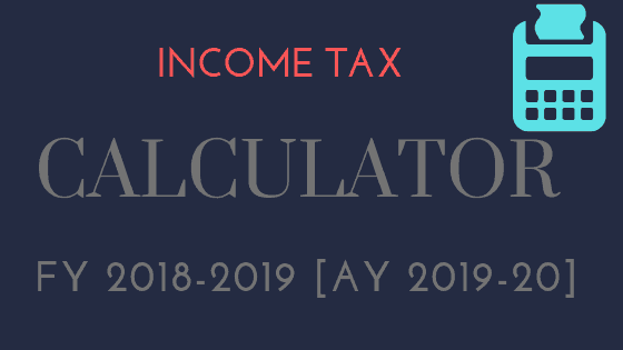 Download Excel based - Income Tax Calculator for FY 2018-19