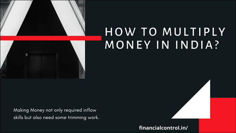 How to Multiply Money in India