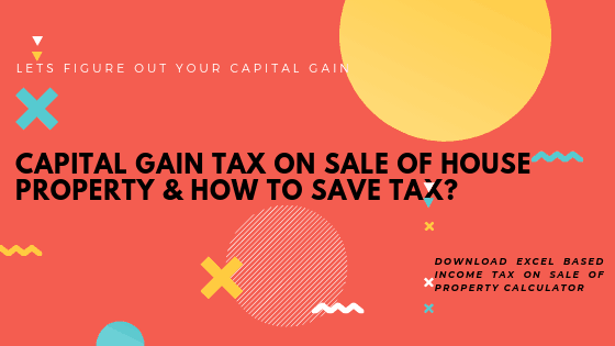 Calculation of capital gain tax on Sale of property
