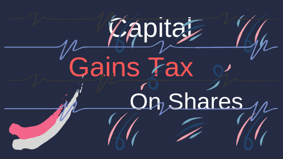 Capital Gains tax On Shares