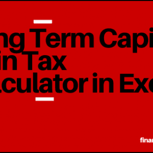 Long Term Capital Gain Tax Calculator in Excel_